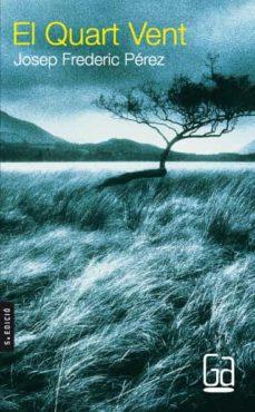 Descarga de la colección de libros de Kindle EL QUART VENT de JOSEP FREDERIC PEREZ DJVU