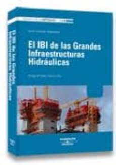 Descargar EL IBI DE LAS GRANDES INFRAESTRUCTURAS HIDRAULICAS gratis pdf - leer online