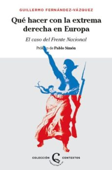 Descargar Â¿QUE HACER CON LA EXTREMA DERECHA EN EUROPA?: EL CASO DEL FRENTE NACIONAL gratis pdf - leer online