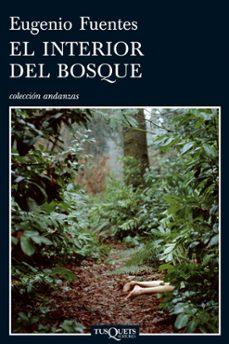 Descargar libros en español online. EL INTERIOR DEL BOSQUE ePub FB2 DJVU de EUGENIO FUENTES 9788483830789 en español
