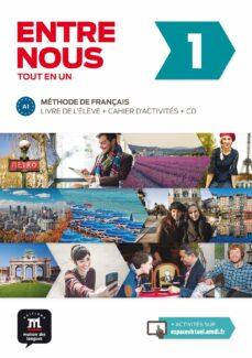 Descargador gratuito de libros electrónicos en pdf ENTRE NOUS 1 LIVRE DE L ÉLÈVE + CAHIER D ACTIVITES + 2 CD de