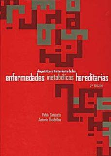 Descargar google books pdf en formato gratuito. DIAGNOSTICO Y TRATAMIENTO DE LAS ENFERMEDADES METABOLICAS HEREDIT ARIAS (2ª ED.) 9788484734789