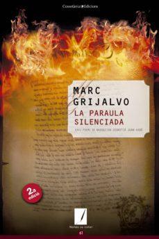 Libros para descargar en línea gratis LA PARAULA SILENCIADA ePub PDF MOBI de MARC GRIJALVO in Spanish 9788490341889