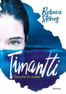 Descargar libro pda TIMANTTI: DESCUBRE LA VERDAD  de REBECA STONES (Spanish Edition) 9788490436189