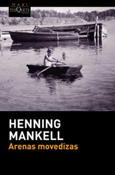 Descargas de libros electrónicos gratis para móviles ARENAS MOVEDIZAS de HENNING MANKELL 9788490663189 DJVU RTF