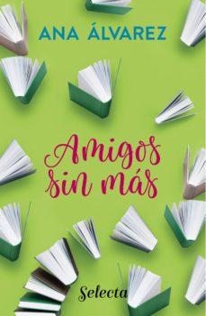 amigos, sin más (serie amigos 4) (ebook)-ana alvarez-9788490698389