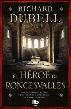 el heroe de roncesvalles-richard dubell-9788490704189
