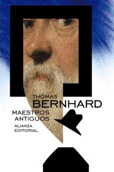 Descargar libros electrónicos gratuitos en línea kindle MAESTROS ANTIGUOS en español de THOMAS BERNHARD