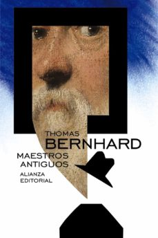 Descargar libro en pdf gratis MAESTROS ANTIGUOS 9788491040989  de THOMAS BERNHARD