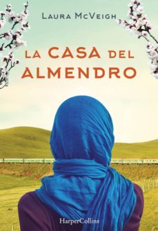 Descargar ebooks suecos (PE) LA CASA DEL ALMENDRO 9788491390589 de LAURA MCVEIGH (Spanish Edition)