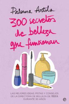 300 secretos de belleza que funcionan (ebook)-paloma artola-9788491644989