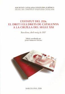 l estatut del 2006: el dret i els drets de catalunya a la cruïlla del segle xxi-9788492583089