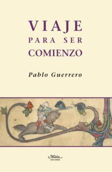 Descargar la revista de libros de google VIAJE PARA SER COMIENZO en español FB2 PDB CHM