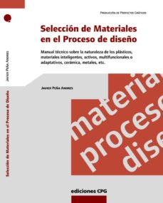 Descargas ebook pdf gratis SELECCION DE MATERIALES EN EL PROCESO DE DISEÑO en español de JAVIER PEÑA PDB