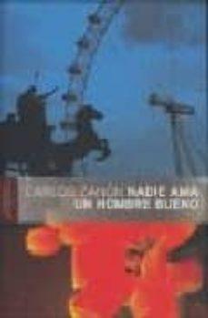 Descarga nuevos libros gratis en línea NADIE AMA UN HOMBRE BUENO 9788493588489 in Spanish
