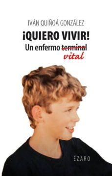 Descargando libros de google books en pdf ¡QUIERO VIVIR!; UN ENFERMO VITAL