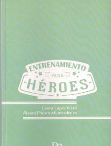 ENTRENAMIENTO PATA HEROES - LAURA LOPEZ VIERA |