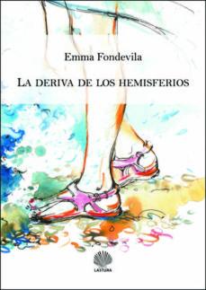 LA DERIVA DE LOS HEMISFERIOS - EMMA FONDEVILA | Adahalicante.org