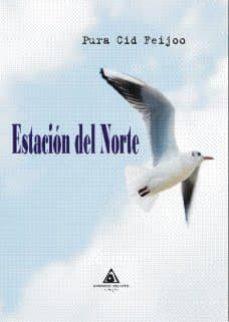 Libros gratis en descargas mp3 ESTACION DEL NORTE de PURA CID FEIJOO