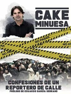 Curiouscongress.es Cake Minuesa: Confesiones De Un Reportero De Calle Image