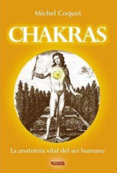 chakras: la anatomia vital del ser humano-michel coquet-9788496166189