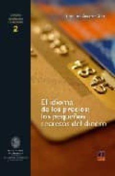 el idioma de los precios: los pequeños secretos del dinero-jose luis alvarez arce-9788496437289