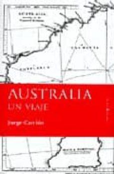 Descarga gratuita de libros compartidos. AUSTRALIA, UN VIAJE de JORGE CARRION CHM 9788496756489