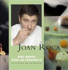diez menus para un concierto: la cocina de la musica (contiene cd )-joan roca-9788496786189
