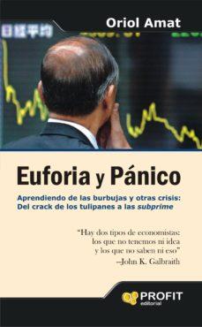 Valentifaineros20015.es Euforia Y Panico: Aprendiendo De Las Burbujas Y Otras Crisis: Del Crack De Los Tulipanes A Las Subprime Image