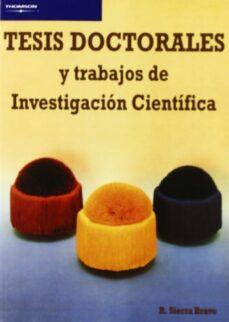 tesis doctorales y trabajos de investigacion cientifica (5ª ed. 2 ª reimpr.)-restituto sierra bravo-9788497321389