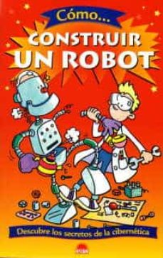 Permacultivo.es Como Construir Un Robot: Descubre Los Secretos De La Cibernetica Image