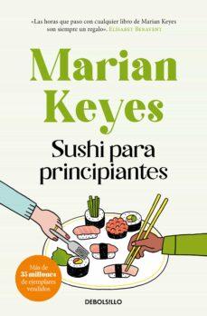 Descargar pdf libros en línea SUSHI PARA PRINCIPIANTES de MARIAN KEYES in Spanish 9788497593489