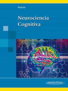 Nuevo libro real descargar pdf NEUROCIENCIA COGNITIVA de DIEGO REDOLAR RIPOLL