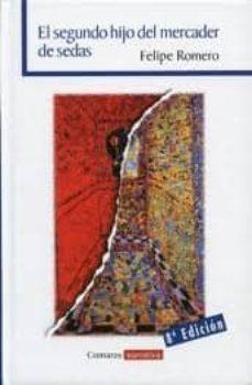 el segundo hijo del mercader de sedas  (8ª ed.)-felipe romero-9788498368789