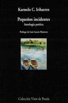 pequeños incidentes. antología poética-karmelo c. iribarren-9788498959789