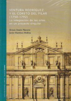 Ebooks gratuitos no descargables VENTURA RODRIGUEZ Y EL CORETO DEL PILAR (1750-1792) MOBI 9788499115689