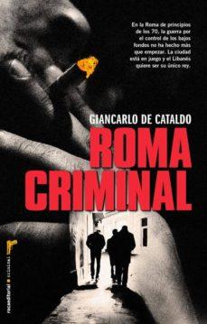 roma criminal-giancarlo de cataldo-9788499187389