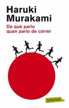 Descargas gratuitas de audiolibros en línea. DE QUE PARLO QUAN PARLO DE CORRER de JUAN J. CADRECHA