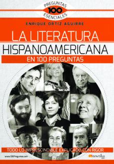 Descargar LA LITERATURA HISPANOAMERICANA EN 100 PREGUNTAS gratis pdf - leer online