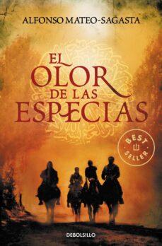 Descargando libros de google books gratis EL OLOR DE LAS ESPECIAS de ALFONSO MATEO-SAGASTA, ALFONSO MATEO SAGASTA