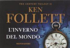 Libros descargables gratis para leer L  INVERNO DEL MONDO. THE CENTURY TRILOGY de KEN FOLLETT