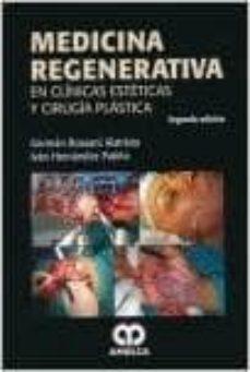 Descargar archivo de libro electrónico MEDICINA REGENERATIVA EN CLINICAS ESTETICAS Y CIRUGIA PLASTICA (2ª ED.) 9789588816289 en español iBook