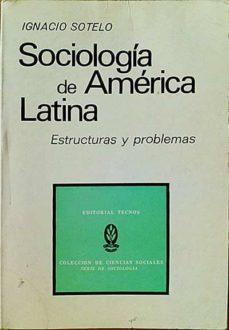SOCIOLOGÍA DE AMÉRICA LATINA - IGNACIO, SOTELO   Adahalicante.org