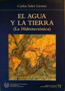 EL AGUA Y LA TIERRA: LA HIDROTECTÓNICA - CARLOS, SOLER LICERAS | Adahalicante.org