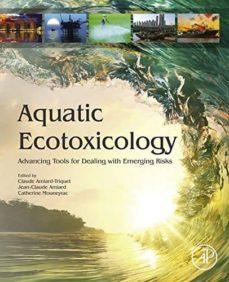 Scribd libros descargador AQUATIC ECOTOXICOLOGY: ADVANCING TOOLS FOR DEALING WITH EMERGING RISKS 9780128009499 (Literatura española)
