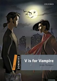 Rapidshare descargar e libros DOMINOES 2. V IS FOR VAMPIRE MP3 PACK MOBI iBook FB2 (Literatura española) 9780194639699 de LESLEY THOMPSON
