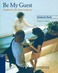 Los mejores ebooks para descargar gratis BE MY GUEST. STUDENT S BOOK DJVU in Spanish 9780521776899 de FRANCIS O HARA
