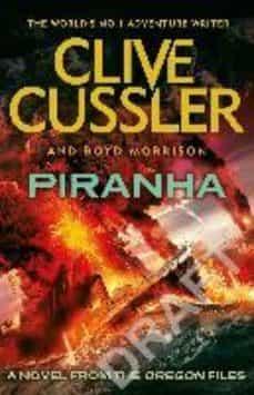 piranha (oregon files 10)-clive cussler-boyd morrison-9781405914499