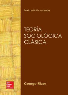 Descargar TEORIA SOCIOLOGICA CLASICA gratis pdf - leer online