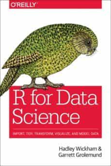 Descargar R FOR DATA SCIENCE: IMPORT, TIDY, TRANSFORM, VISUALIZE, AND MODEL DATA gratis pdf - leer online